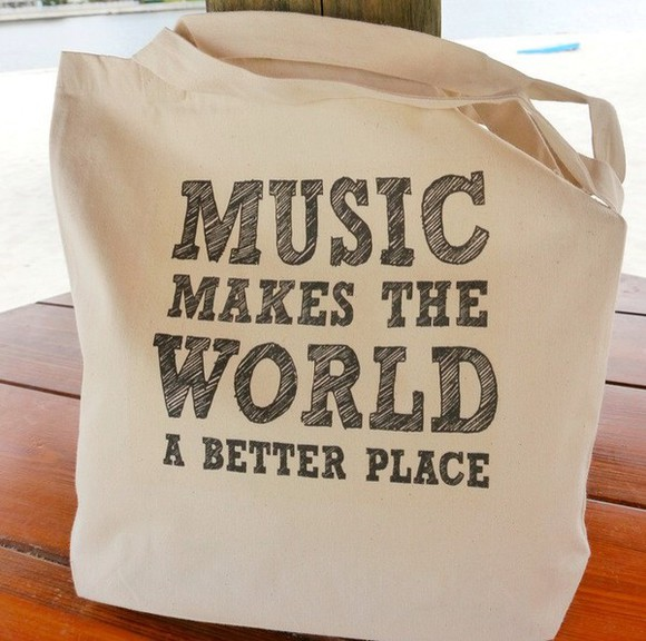 bag white bag music makes the world a better place