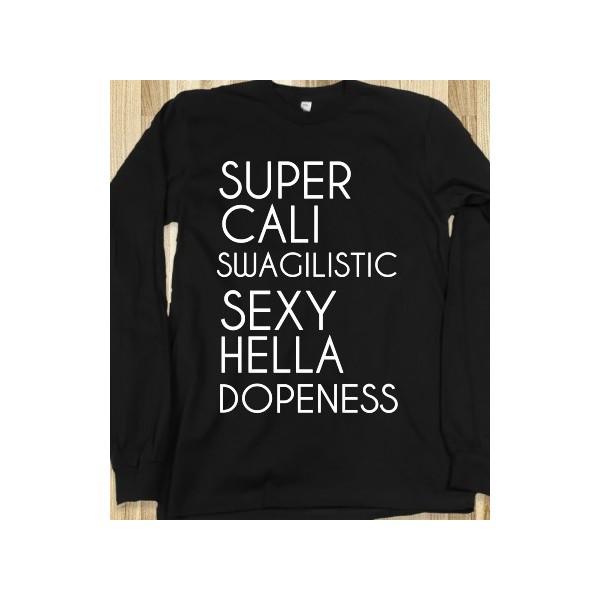 Super Cali Swagilistic Sexy Hella Dopeness black tee t shirt... - Polyvore