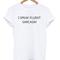 I speak fluent sarcasm tshirt - stylecotton
