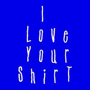 iloveyourshirt