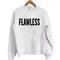 Flawless sweatshirt