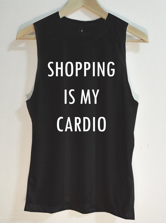 Shopping is my cardio Tank Top - Muscle tank - Muscle tee - Tshirt