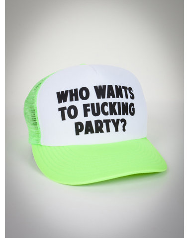 'who wants to fucking party?' trucker hat