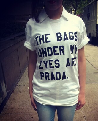 t-shirt the bags under my eyes are designer fashion top blouse prada designer goth hispter new york city shirt girly cute style tumblr tumblr shirt tumblr outfit teen clothing summer outfits summer staple summer prada bags