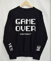 shirt,black,white lettering,white,gamer,game over,gameshirt,yes no,continue,gamer girl,gameroutfit,sweater,black and white,xbox,tumblr,nerd,black sweatshirt,white letters,gamer sweatshirt,tumblr outfit,nerd top,sweatshirt,grunge