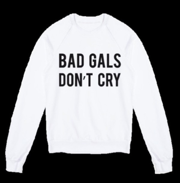 sweater bad girl don't cry white black jumper hipster