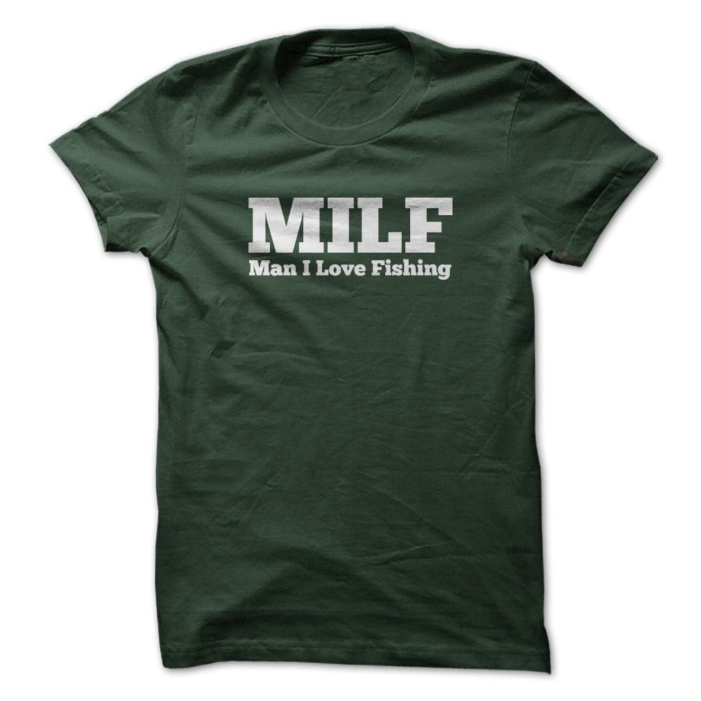 MILF Man I Love Fishing T-Shirt & Hoodie