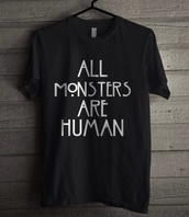 shirt,all,monsters,are,human,american horror story