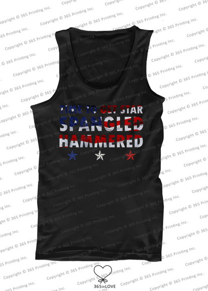 tank top red white and blue july 4th independence day red white and blue, stripes, stars, merica time to get star spangled hammered star spangled hammered funny shirts humor shirts american flag tank top usa flag shirt
