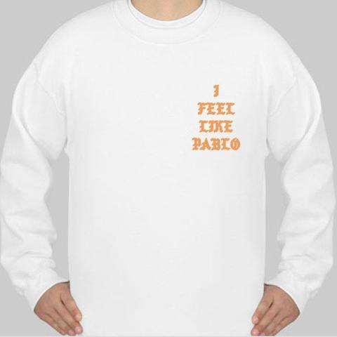 I Feel Like Pablo Sweatshirt