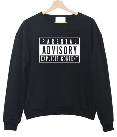 parental advisory sweatshirt