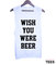 Wish you were beer muscle tee
