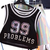 shirt,black,99 problems,crop tops,skirt,blouse,tank top,t-shirt,jersey,black and white,silver,top,swag,dope