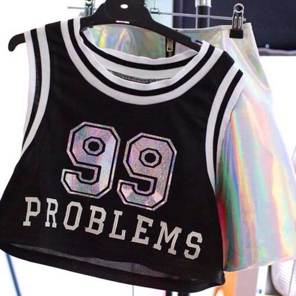 shirt black 99 problems crop tops skirt blouse tank top t-shirt jersey black and white silver top swag dope