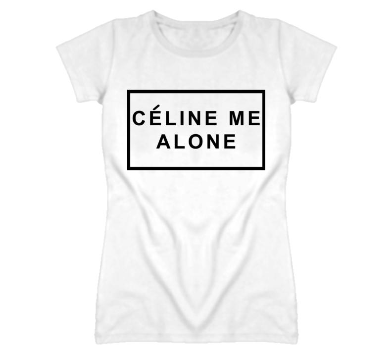 Celine Me Alone Popular Graphic T Shirt