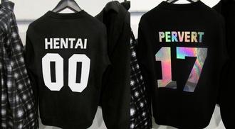 shirt sweatshirt hentai pervert urban streetwear t-shirt jersey 00 metallic blouse kawaii sweater jacket