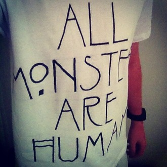 shirt all monsters are human american horror story black and white