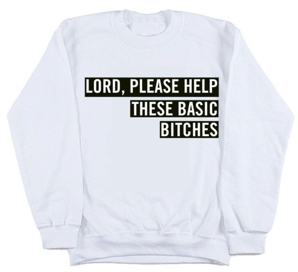 sweatshirt jumper bitch bitch bitching quote on it