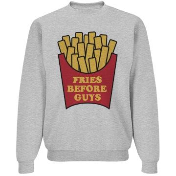 Fries Before Guys No Lies: Custom Unisex Basic JERZEES NuBlend Crewneck Sweatshirt - Customized Girl