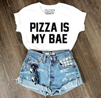 t-shirt pizza is my bae quote on it white t-shirt white women pizza bae babe shorts jumpsuit nail accessories sunglasses