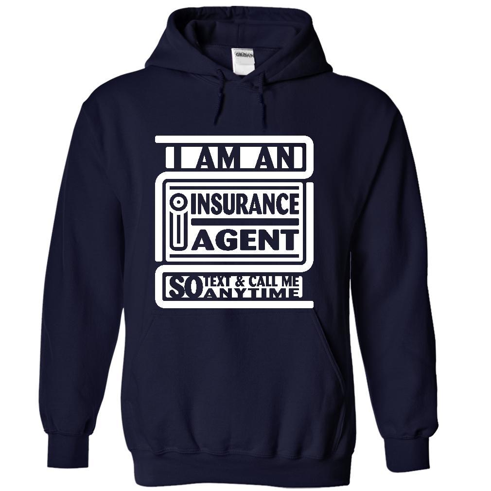 I Am An Insurance Agent So Text T-Shirt & Hoodie