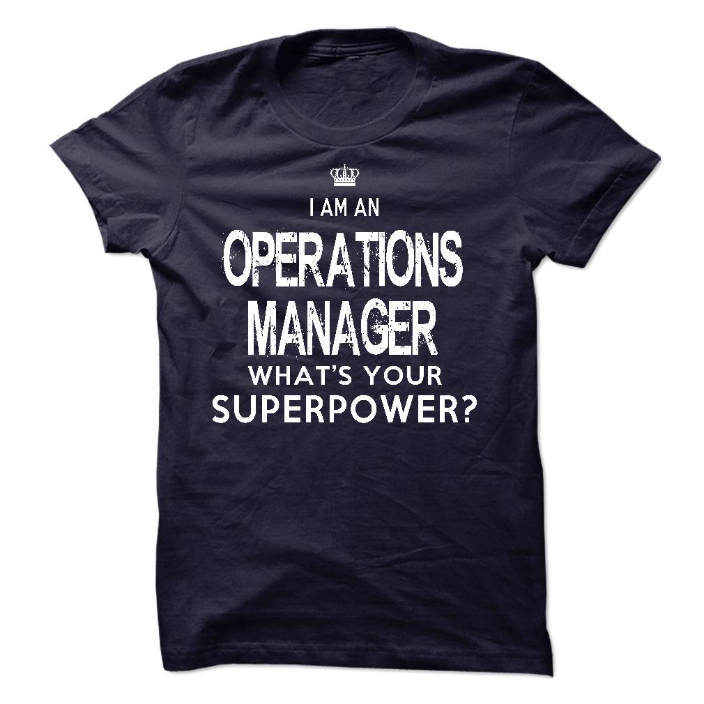 I Am An Operations Manager T-Shirt & Hoodie