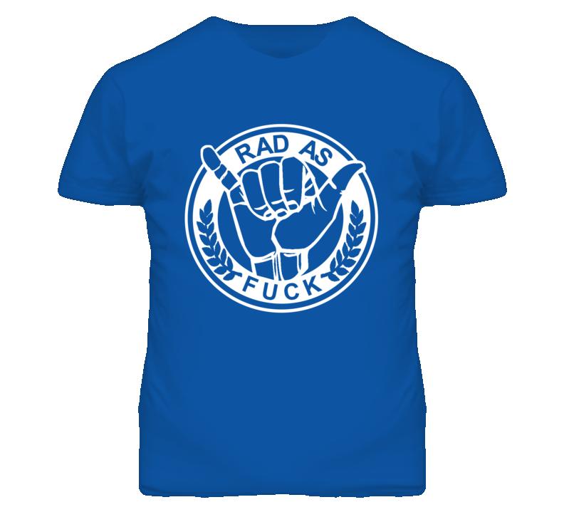 Rad As Fuck Hang Loose Surf Graphic T Shirt