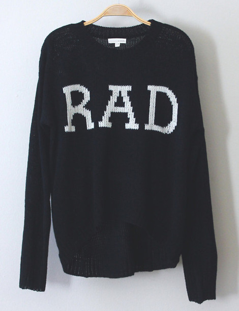 sweater rad black cold quote on it print radical oversized sweater blue sweater navy sweater pullover winter outfits black and white knitted sweater knitted sweater knit white tumblr knitted cardigan tumblr clothes pullover jumper hipster fall outfits grunge graphic tee navy oversized black sweater black rad sweater black rad rad sweater black white rad sweater white rad white sweater pale grunge goth goth hipster t-shirt baggy swag dope