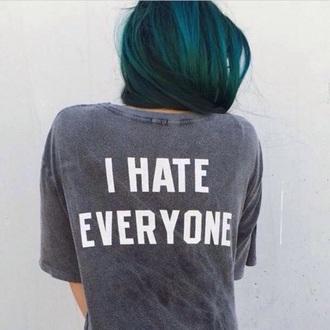 shirt i hate everyone grey shirt blue green hair