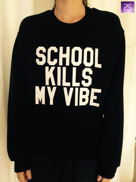 top funny sweater sweater style t-shirt back to school killsmyvibe vibes funny shirt comfy