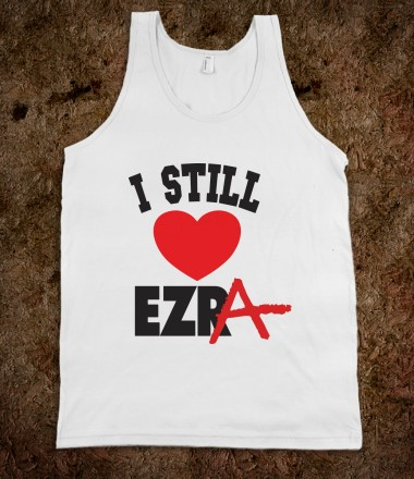 I Still Love Ezra - TV Madness - Skreened T-shirts, Organic Shirts, Hoodies, Kids Tees, Baby One-Pieces and Tote Bags Custom T-Shirts, Organic Shirts, Hoodies, Novelty Gifts, Kids Apparel, Baby One-Pieces | Skreened - Ethical Custom Apparel