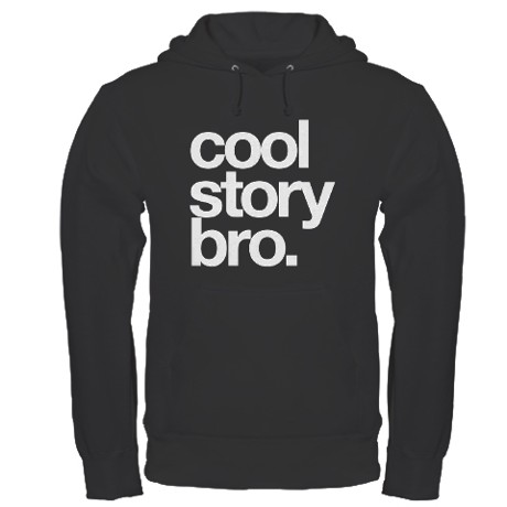 Cool Story Bro Hoodie by Miscshirtsonline
