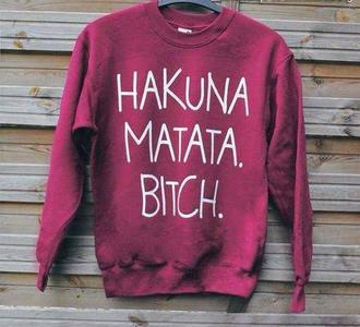 sweater hakuna matata bitch winter sweater