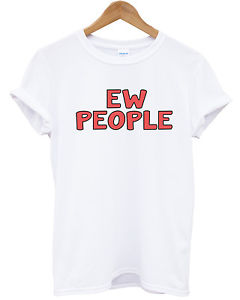 EW People T Shirt Girly Funny Fashion Blog Hippie Hipster Women Top Men Girl | eBay