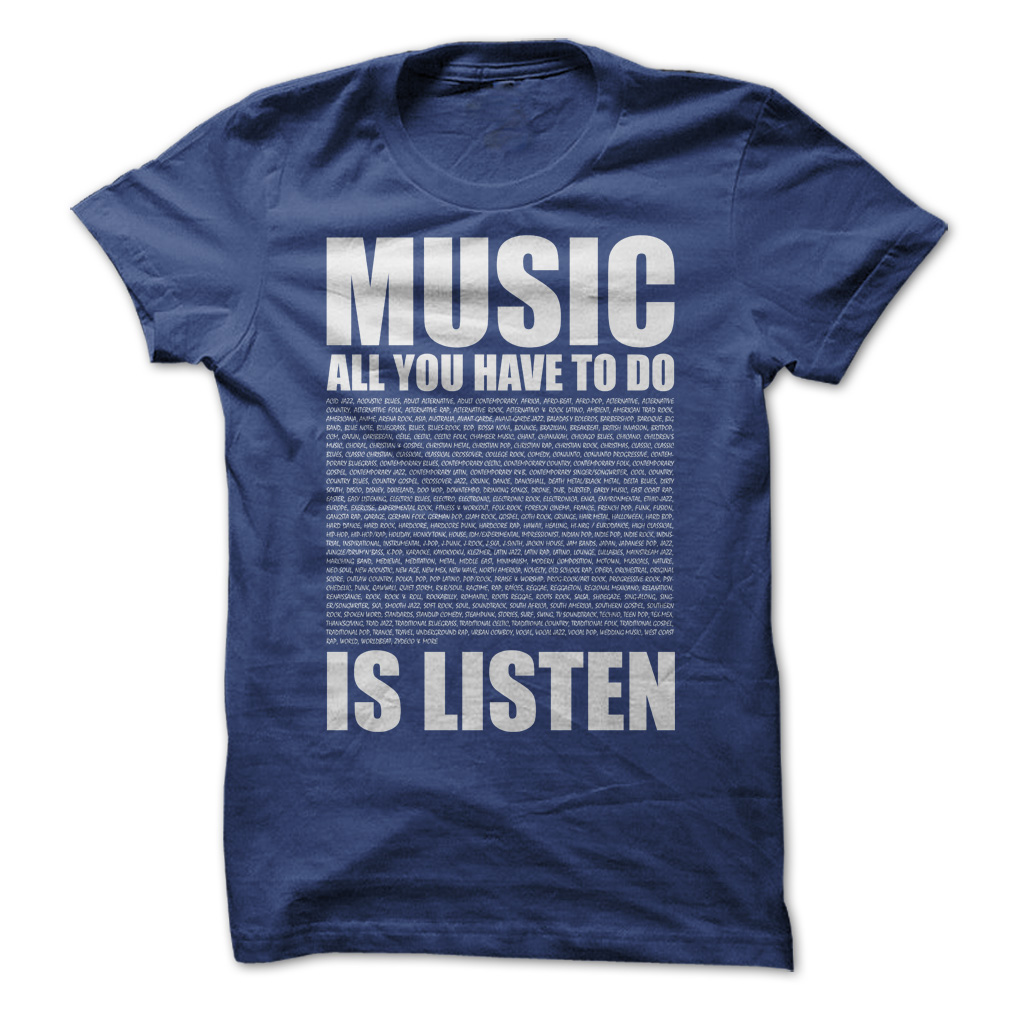 All You Have To Do Is Listen T-Shirt & Hoodie