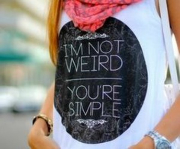 shirt i'm not weird not weird i'm not i'm not weird you are u r ur i am im you're simple i'm not weird your simple black circle black circle top tank top tank top tank top white shirt white top white tank top white tank top black and white black and white black and white