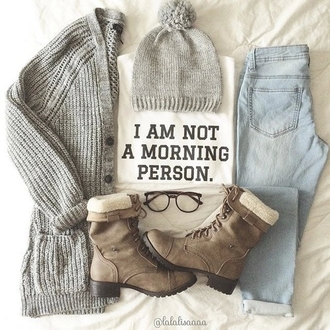 top fashion style white top quote on it girly winter outfits hat cardigan jeans shoes mornings t-shirt tumblr shirt modern grey blouse sunglasses shirt hose boots knitted beanie grey boots flat boots winter boots