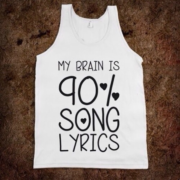 tank top white tank top teenager things teenagers lyrics song funny true