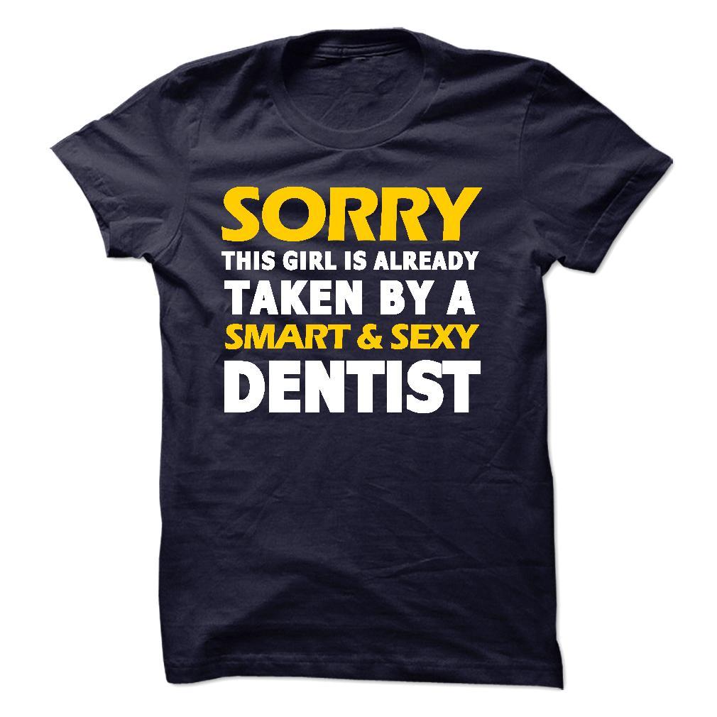 Taken By A Dentist T-Shirt & Hoodie