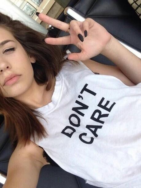 shirt don?t care black t-shirt white t-shirt qoute