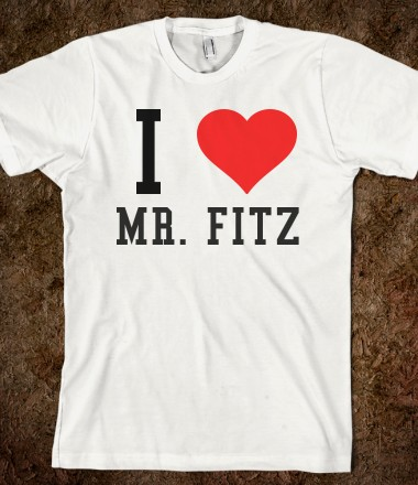 I Love Mr. Fitz - brittanymaine - Skreened T-shirts, Organic Shirts, Hoodies, Kids Tees, Baby One-Pieces and Tote Bags Custom T-Shirts, Organic Shirts, Hoodies, Novelty Gifts, Kids Apparel, Baby One-Pieces | Skreened - Ethical Custom Apparel