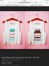 blouse,skippy and nutella best friend s shirt,shirt,white and says best friends