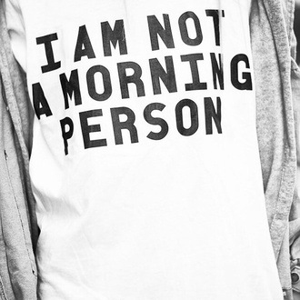 t-shirt white black quote on it text tshirt i am not a morning person batoko www.batoko.com