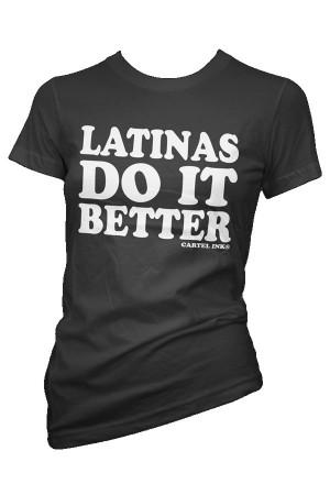 Cartel Ink Women's Latinas Do It Better T-Shirt