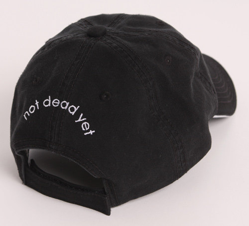Not dead yet hat back in stock! custom embroidered black cap