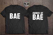 t-shirt,matching couples,tees,couple,matching shirts,bae,my bae,owner of bae,statement tees,quote on it,tumblr shirt,his and hers shirts,his hers love cute,cute,love,lovely,tshirt tees,graphic shirt,before,anything,else