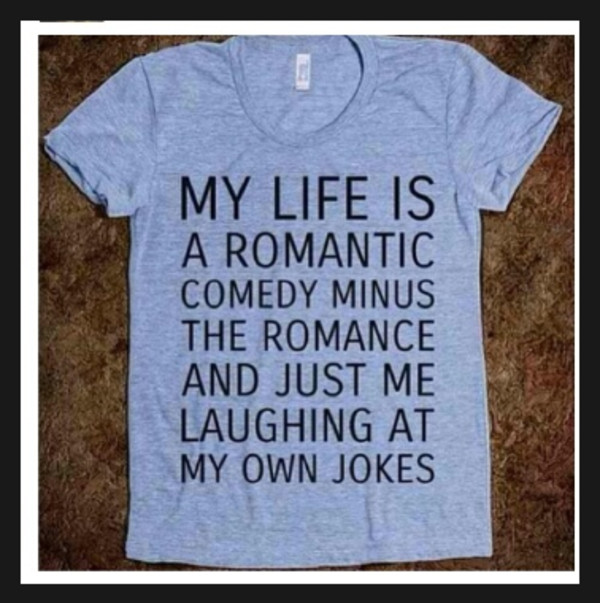 shirt comedy romantic comedy funny funny quote shirt skreened