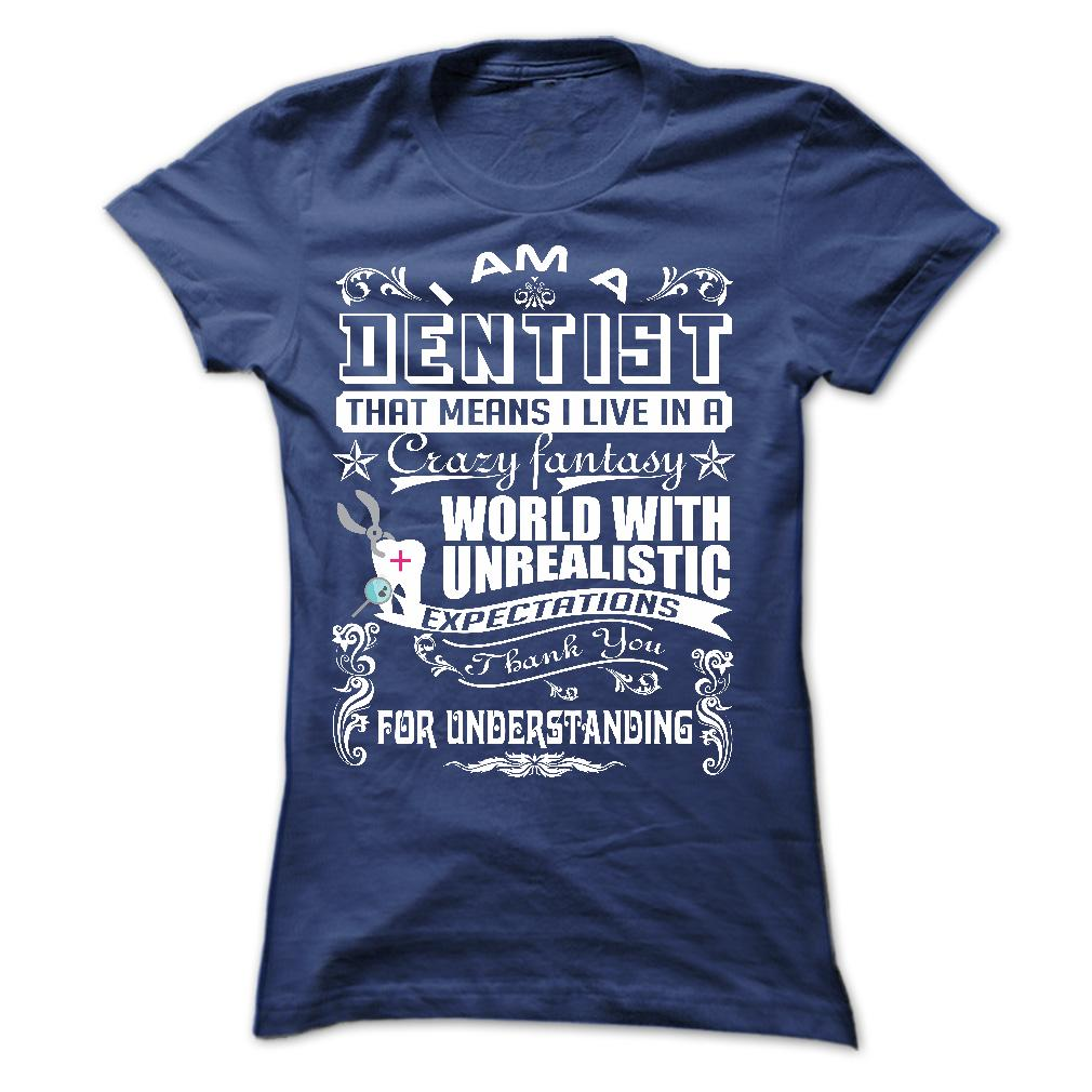 I Am A Dentist T-Shirt & Hoodie