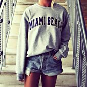 sweater,sweat,vintage,miami,grey,beach,quote on it,hoodie,grey sweater,grey hoodie,grey shirt,miami beach,hipster,tumblr girl