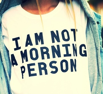 graphic tee t-shirt tumblr white t-shirt sweater white sweater black and white shirt tumblr shirt white mornings iamnotamorningperson fashion funny quote on it black jacket morning person white shirt batoko www.batoko.com top morning glory cute sleeproming tumblr girl clothes summer i am not a morning person bad megan blouse text tshirt tag batoko! i al not a morning person black t-shirt